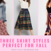 THREE SKIRT STYLES PERFECT FOR FALL